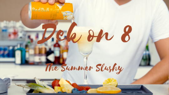 Dek on 8 – The Summer Slushy